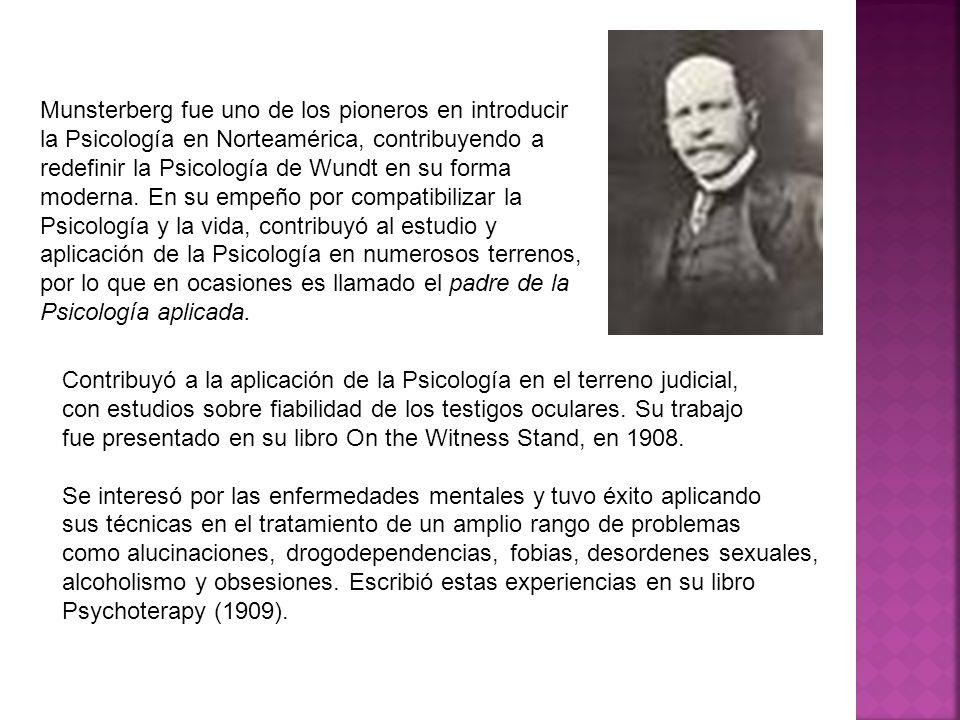 Munsterberg fue uno de los pioneros en introducir la Psicología en Norteamérica, contribuyendo a redefinir la Psicología de Wundt en su forma moderna.