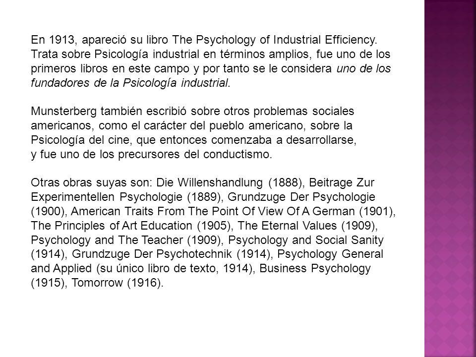 En 1913, apareció su libro The Psychology of Industrial Efficiency. Trata sobre Psicología industrial en términos amplios, fue uno de los primeros lib