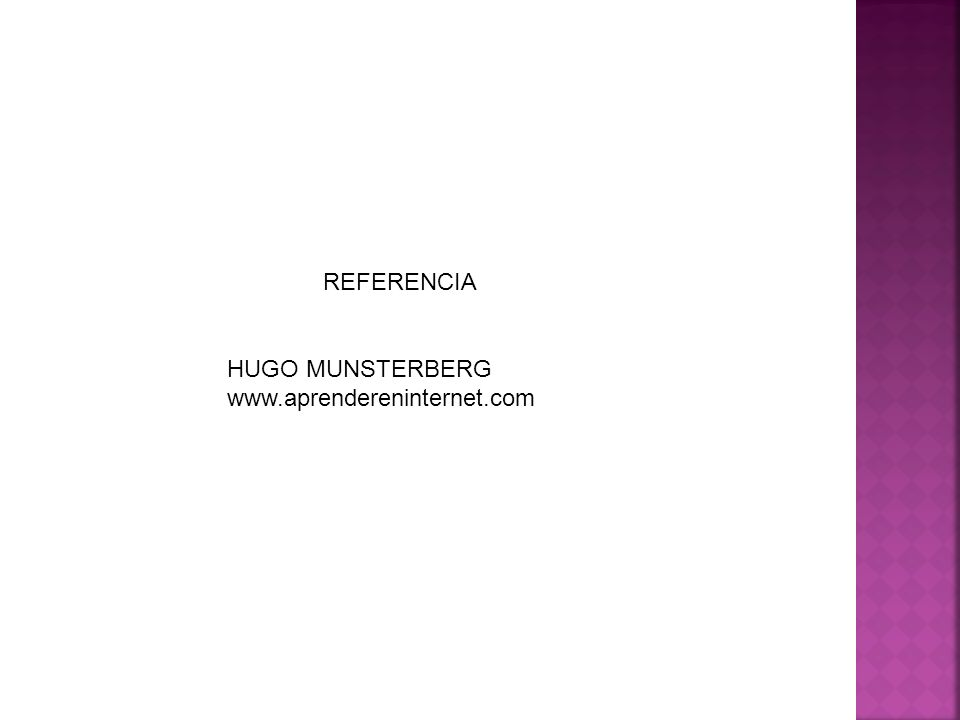 REFERENCIA HUGO MUNSTERBERG www.aprendereninternet.com