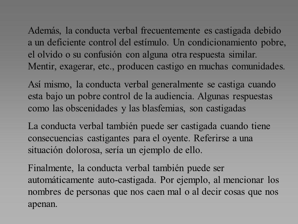 Los efectos del castigo: Cancelación de la identidad del hablante (como cuando se murmura para que no se sepa quien habló).