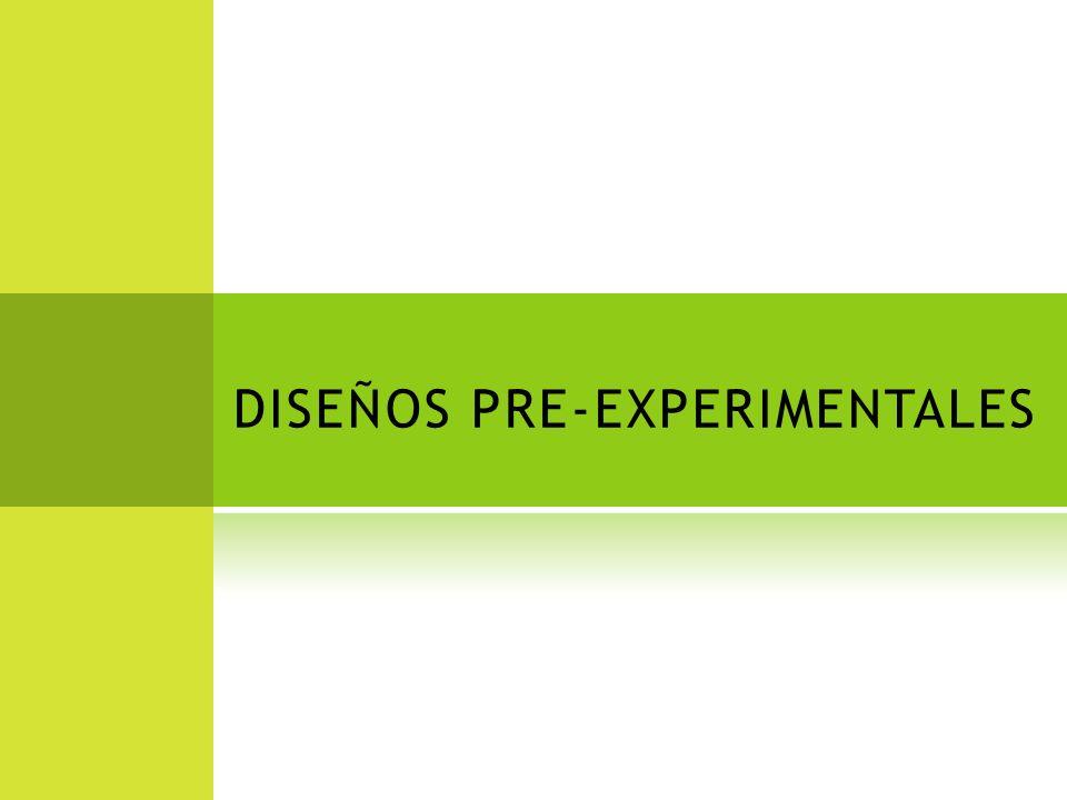 DISEÑOS PRE-EXPERIMENTALES