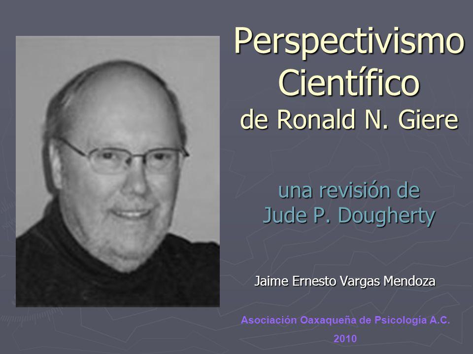 Perspectivismo Científico de Ronald N. Giere una revisión de Jude P.