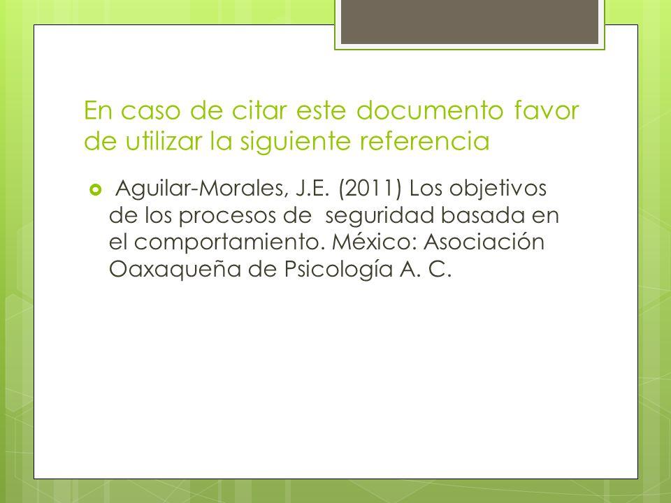 En caso de citar este documento favor de utilizar la siguiente referencia Aguilar-Morales, J.E. (2011) Los objetivos de los procesos de seguridad basa