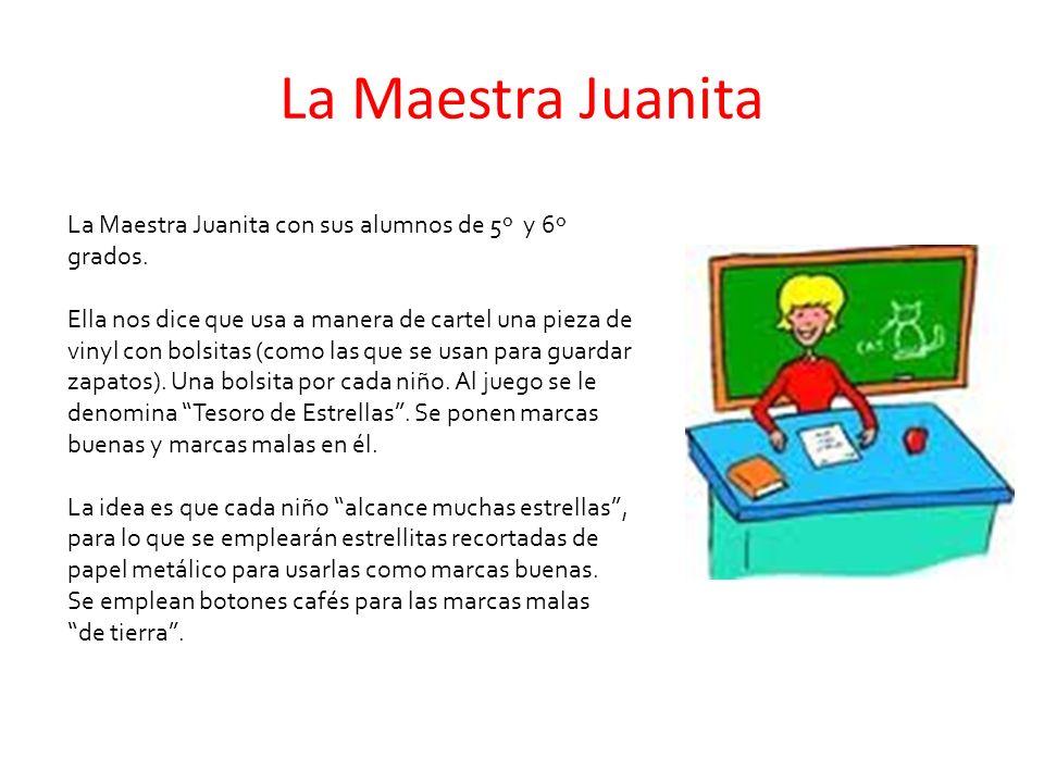 La Maestra Juanita La Maestra Juanita con sus alumnos de 5º y 6º grados. Ella nos dice que usa a manera de cartel una pieza de vinyl con bolsitas (com