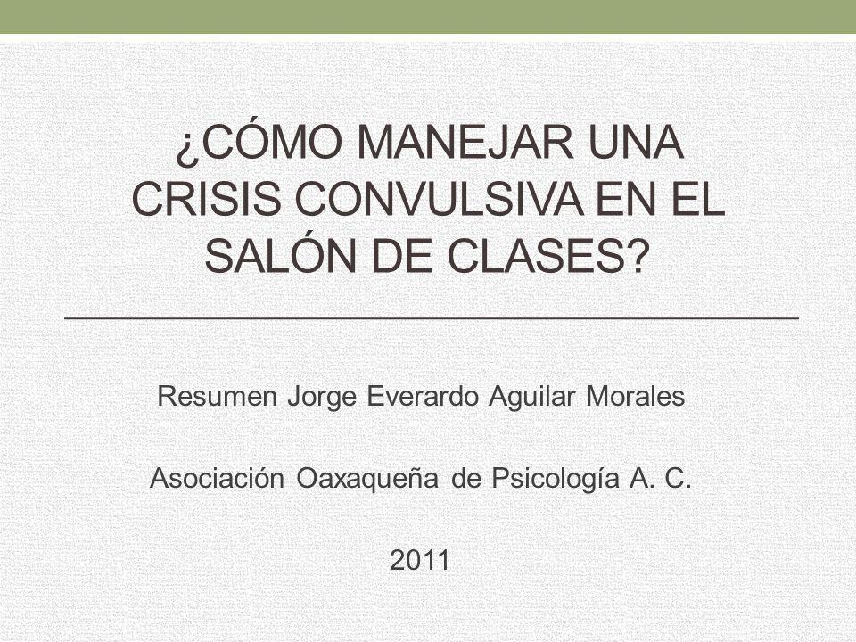 ¿CÓMO MANEJAR UNA CRISIS CONVULSIVA EN EL SALÓN DE CLASES.