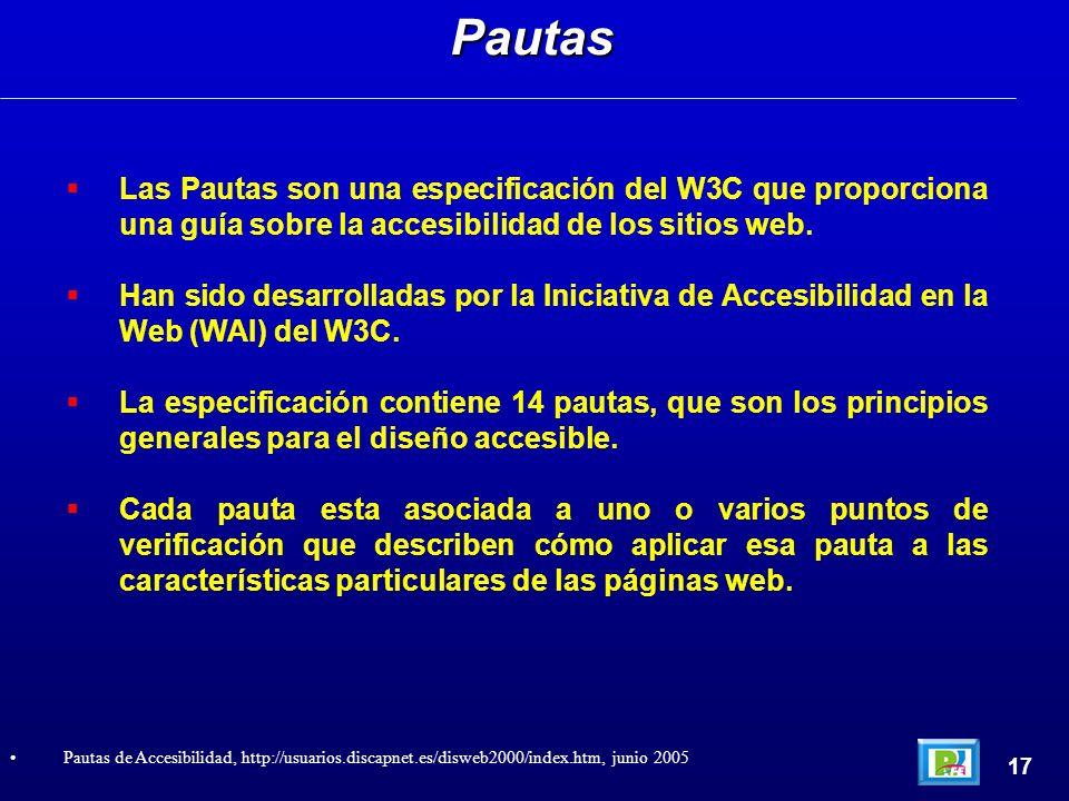 Las Pautas son una especificación del W3C que proporciona una guía sobre la accesibilidad de los sitios web.