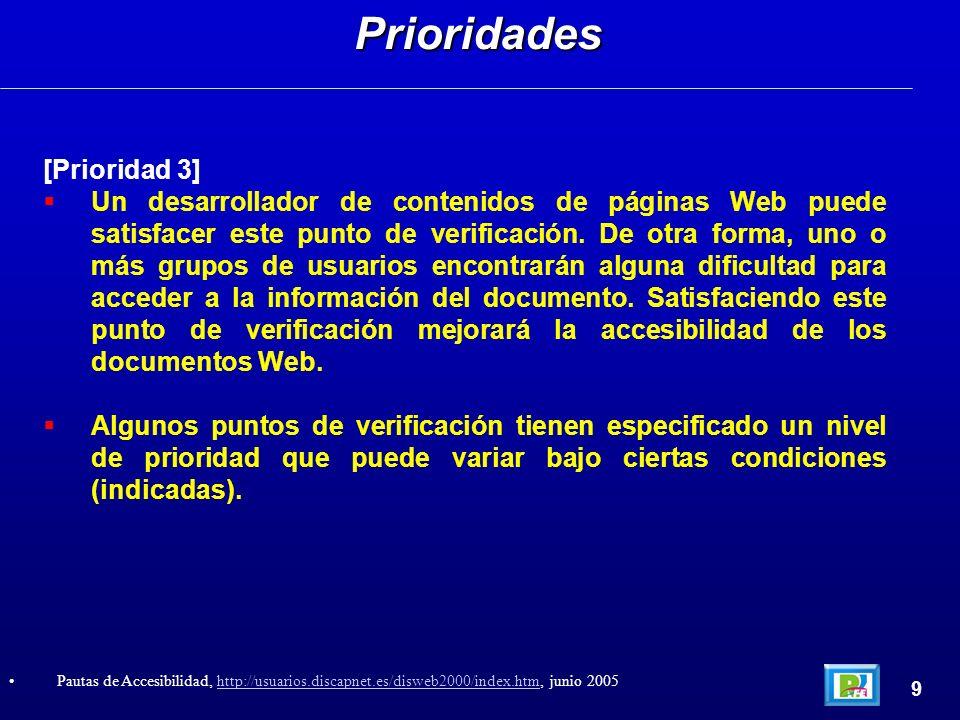 Esta sección define tres niveles de adecuación a este documento: Adecuación de nivel A (A): se satisfacen todos los puntos de verificación de prioridad 1.