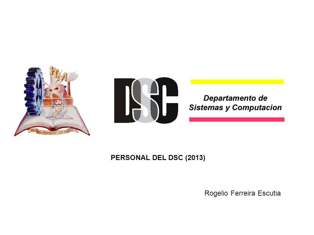 PERSONAL DEL DSC (2013) Rogelio Ferreira Escutia