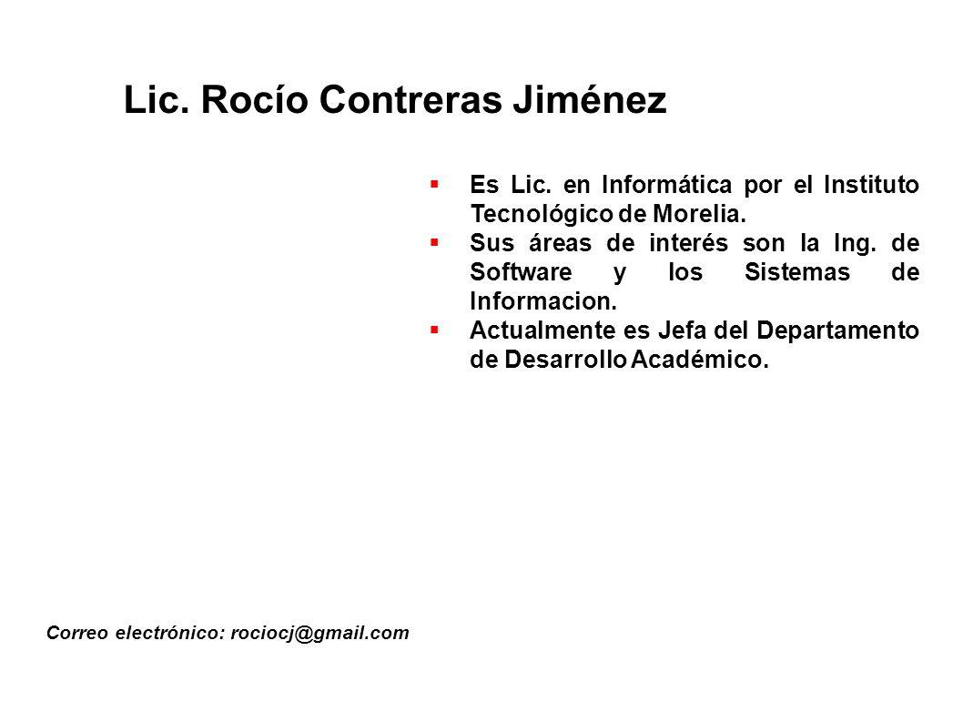 Lic.Rocío Contreras Jiménez Correo electrónico: rociocj@gmail.com Es Lic.