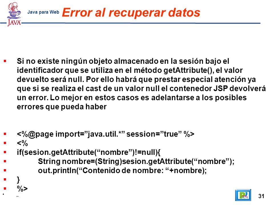31 _ Java para Web Error al recuperar datos Si no existe ningún objeto almacenado en la sesión bajo el identificador que se utiliza en el método getAt