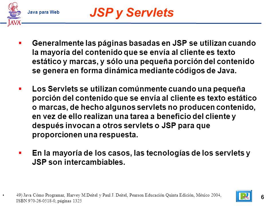 6 49) Java Cómo Programar, Harvey M.Deitel y Paul J. Deitel, Pearson Educación Quinta Edición, México 2004, ISBN 970-26-0518-0, páginas 1325 Java para