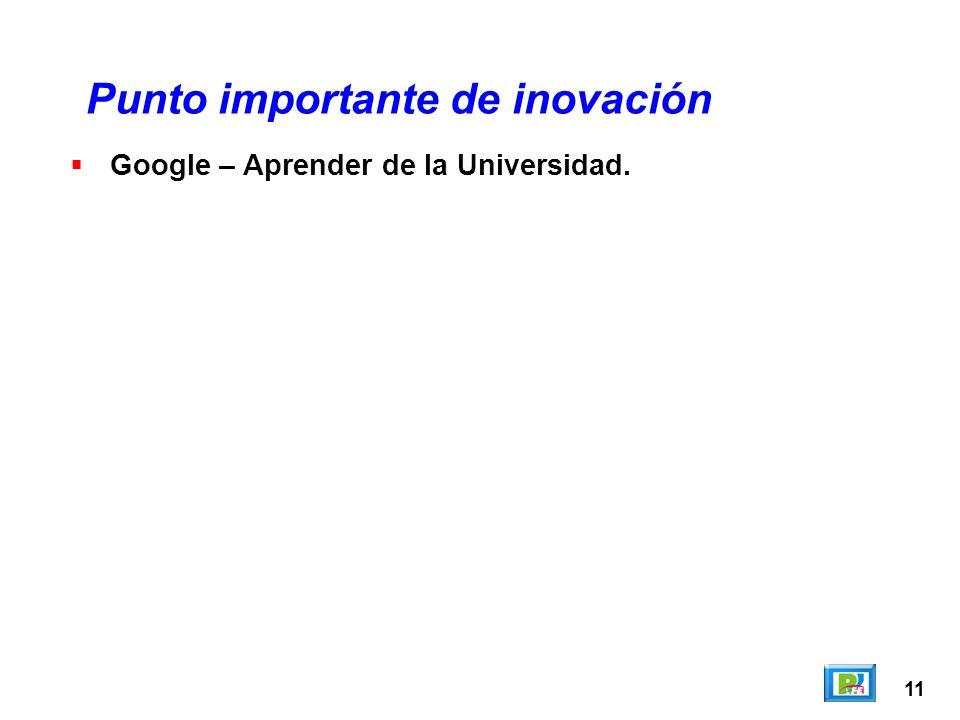 11 Google – Aprender de la Universidad. Punto importante de inovación