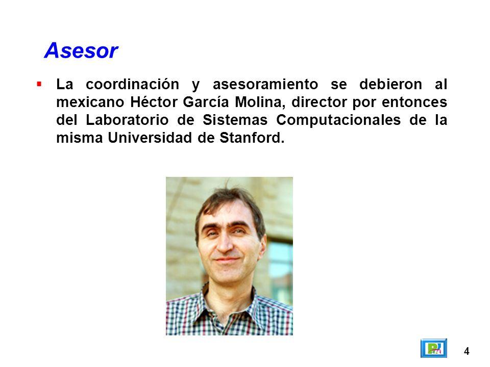 4 La coordinación y asesoramiento se debieron al mexicano Héctor García Molina, director por entonces del Laboratorio de Sistemas Computacionales de l