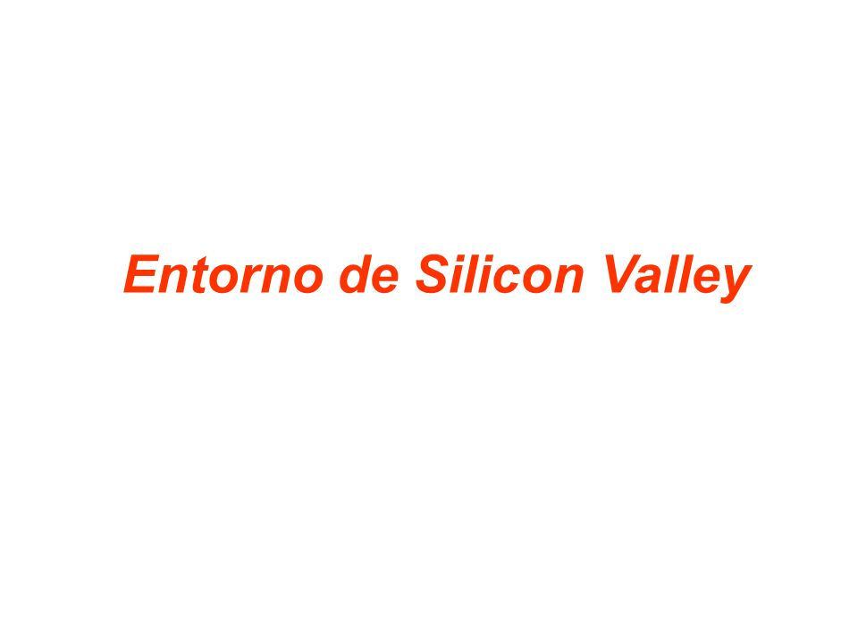 Entorno de Silicon Valley