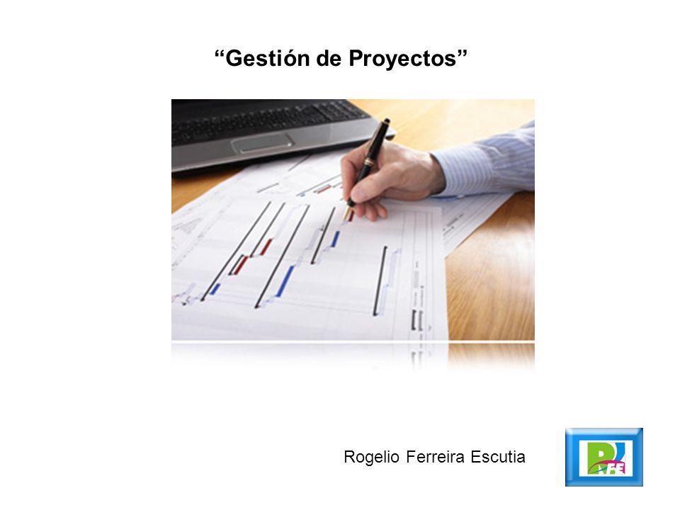 Gestión de Proyectos Rogelio Ferreira Escutia