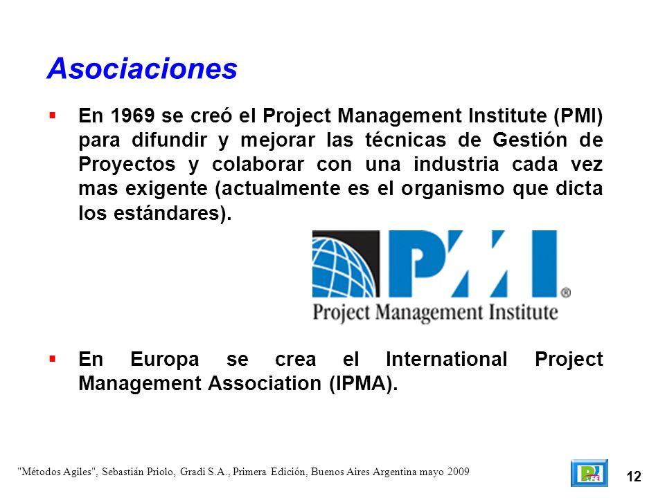 12 En 1969 se creó el Project Management Institute (PMI) para difundir y mejorar las técnicas de Gestión de Proyectos y colaborar con una industria ca