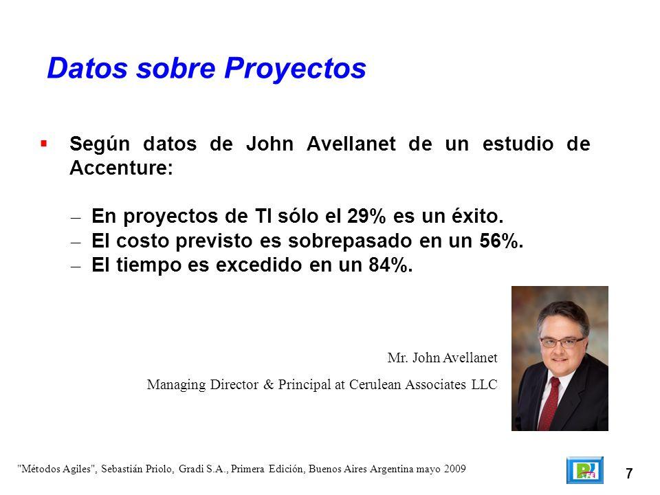 7 Según datos de John Avellanet de un estudio de Accenture: – En proyectos de TI sólo el 29% es un éxito. – El costo previsto es sobrepasado en un 56%