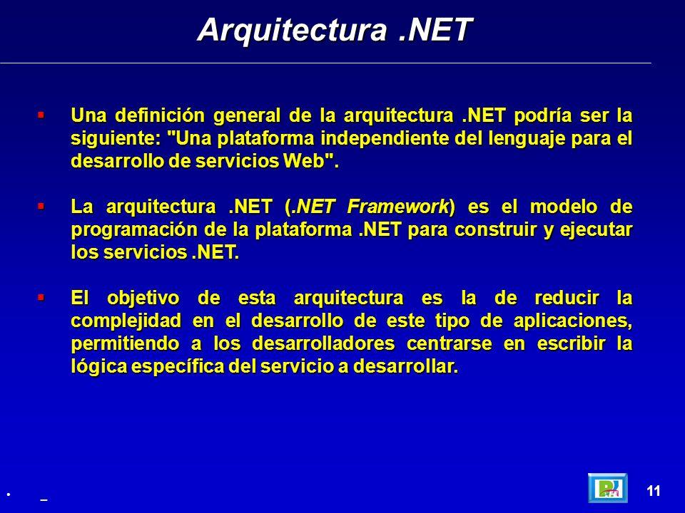 Una definición general de la arquitectura.NET podría ser la siguiente: