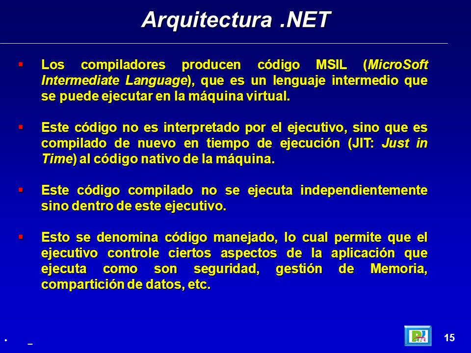 Los compiladores producen código MSIL (MicroSoft Intermediate Language), que es un lenguaje intermedio que se puede ejecutar en la máquina virtual. Lo