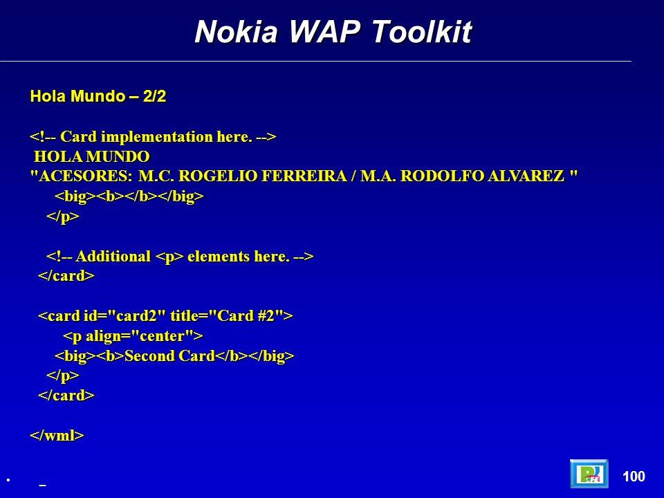 Nokia WAP Toolkit 100 _ Hola Mundo – 2/2 HOLA MUNDO HOLA MUNDO