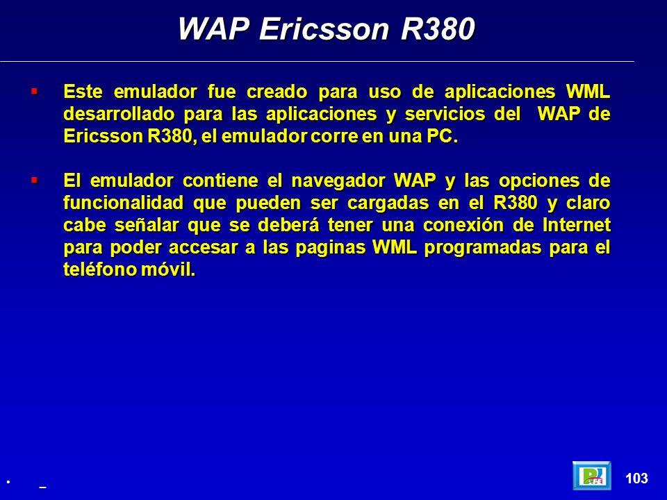 Este emulador fue creado para uso de aplicaciones WML desarrollado para las aplicaciones y servicios del WAP de Ericsson R380, el emulador corre en un