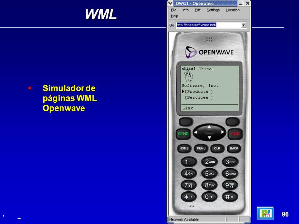 WML 96 _ Simulador de páginas WML Openwave Simulador de páginas WML Openwave