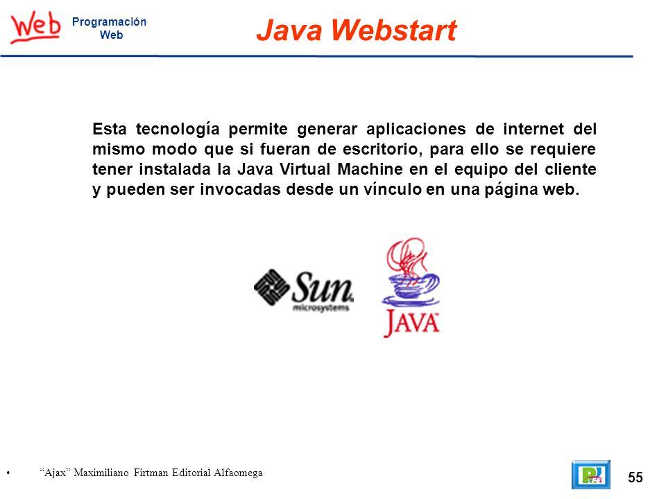 55 Ajax Maximiliano Firtman Editorial Alfaomega Programación Web Java Webstart Esta tecnología permite generar aplicaciones de internet del mismo modo