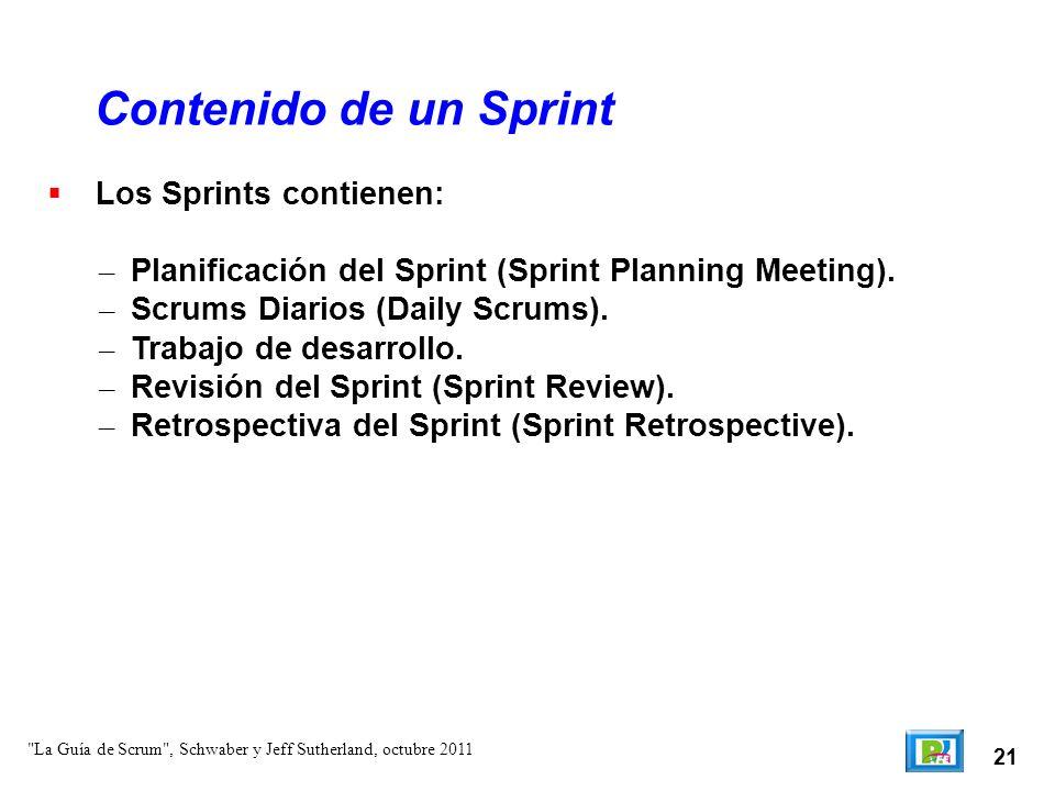 21 Los Sprints contienen: – Planificación del Sprint (Sprint Planning Meeting). – Scrums Diarios (Daily Scrums). – Trabajo de desarrollo. – Revisión