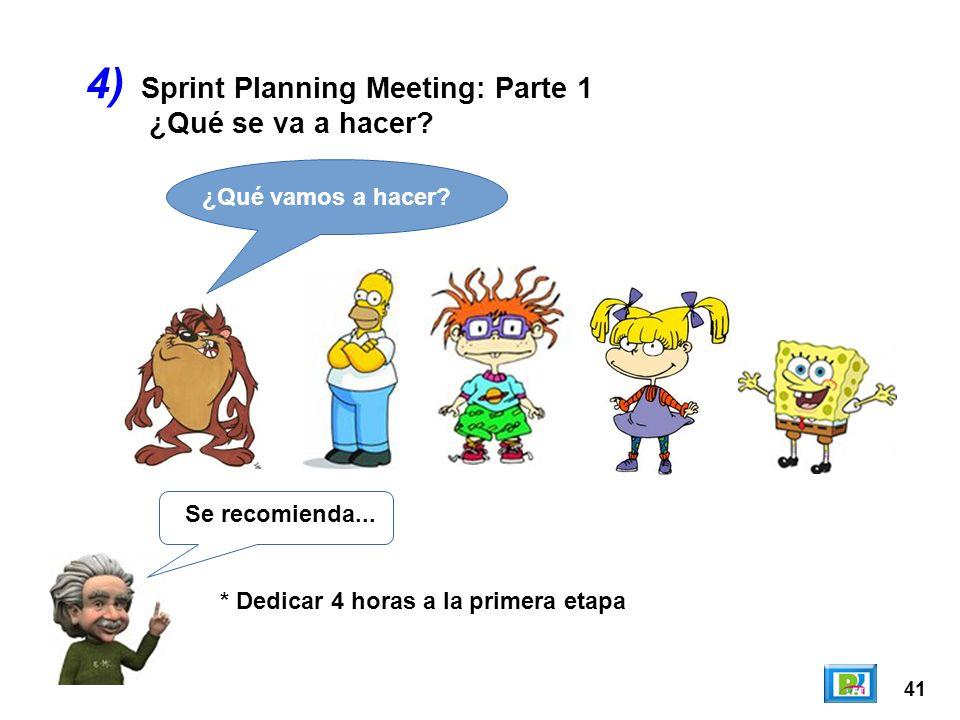 41 4) Se recomienda... * Dedicar 4 horas a la primera etapa ¿Qué vamos a hacer? Sprint Planning Meeting: Parte 1 ¿Qué se va a hacer?