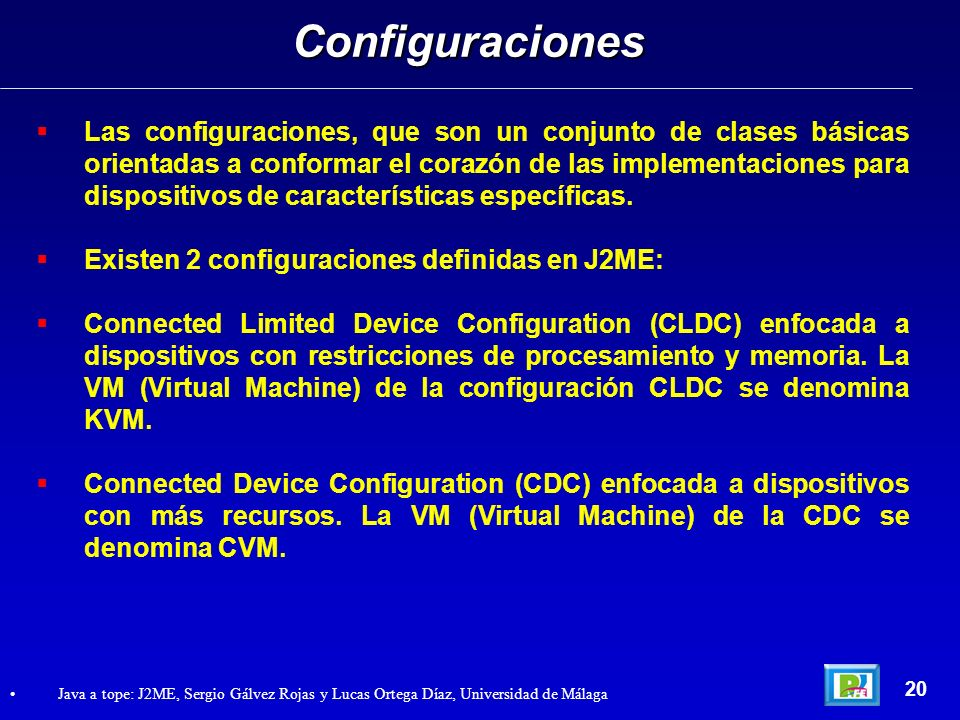 Relación entre J2SE y J2ME 21 Java 2 Micro Edition: Java in Small Things, James White y David Hemphill, Manning Publications 2002