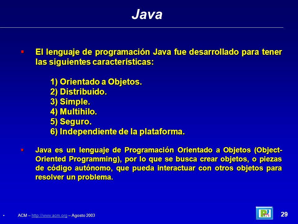 Java 28 Es un lenguaje que se originó en 1991 como parte de un proyecto de investigación (Green Team) para desarrollar un nuevo lenguaje de programaci