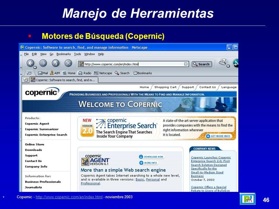 Manejo de Herramientas 45 Motores de Búsqueda (Google) Google - http://www.google.com.mx/ - noviembre 2003http://www.google.com.mx/