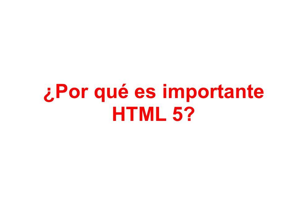 ¿Por qué es importante HTML 5