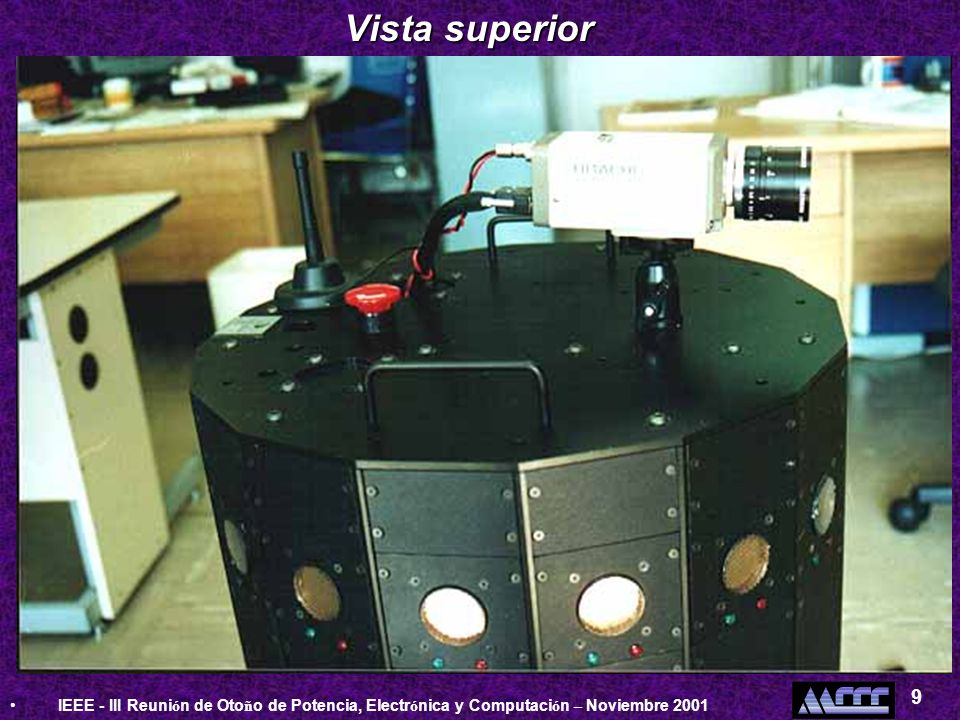 IEEE - III Reuni ó n de Oto ñ o de Potencia, Electr ó nica y Computaci ó n – Noviembre 2001 9 Vista superior