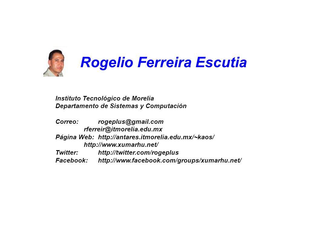 Te estamos Esperando!!! Rogelio Ferreira Escutia Instituto Tecnológico de Morelia Departamento de Sistemas y Computación Correo:rogeplus@gmail.com rfe