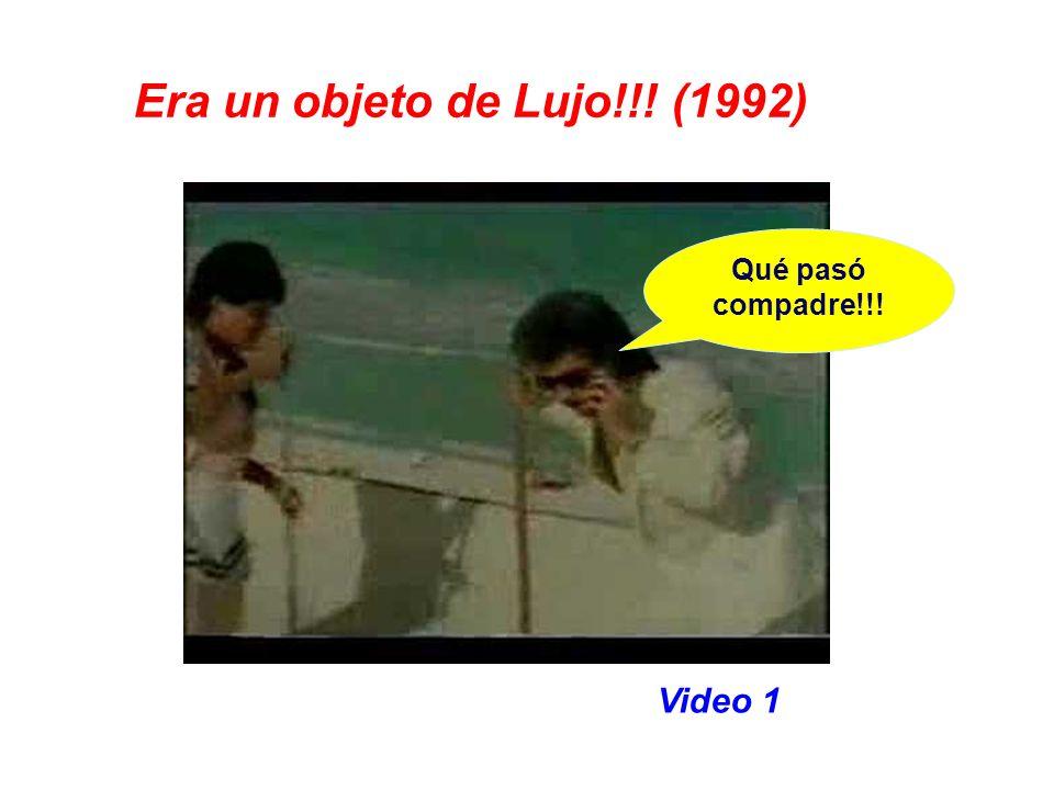 Video 1 Era un objeto de Lujo!!! (1992) Qué pasó compadre!!!