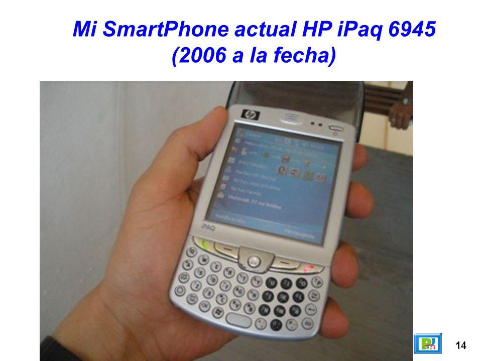 14 Mi SmartPhone actual HP iPaq 6945 (2006 a la fecha)