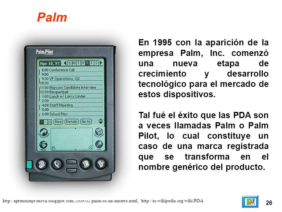 26 Palm En 1995 con la aparición de la empresa Palm, Inc.