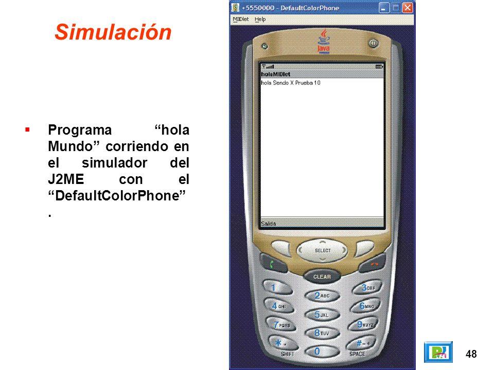 48 Simulación Programa hola Mundo corriendo en el simulador del J2ME con el DefaultColorPhone.