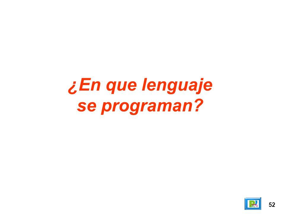 52 ¿En que lenguaje se programan?