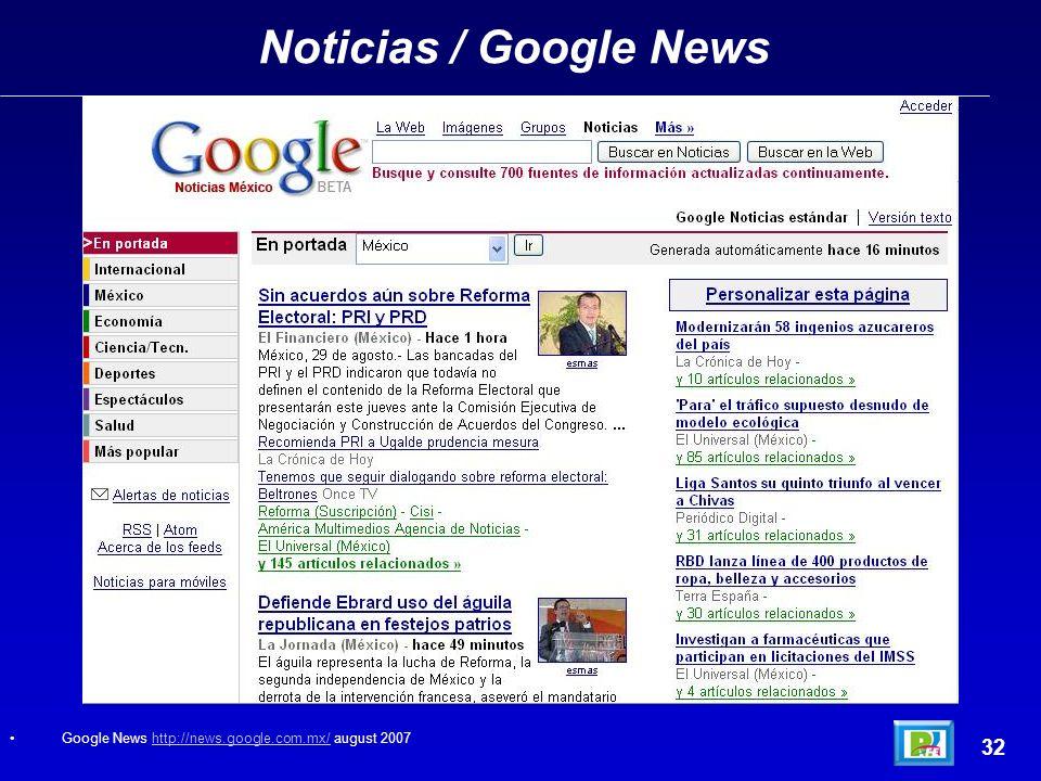 Noticias / Google News Google News http://news.google.com.mx/ august 2007http://news.google.com.mx/ 32