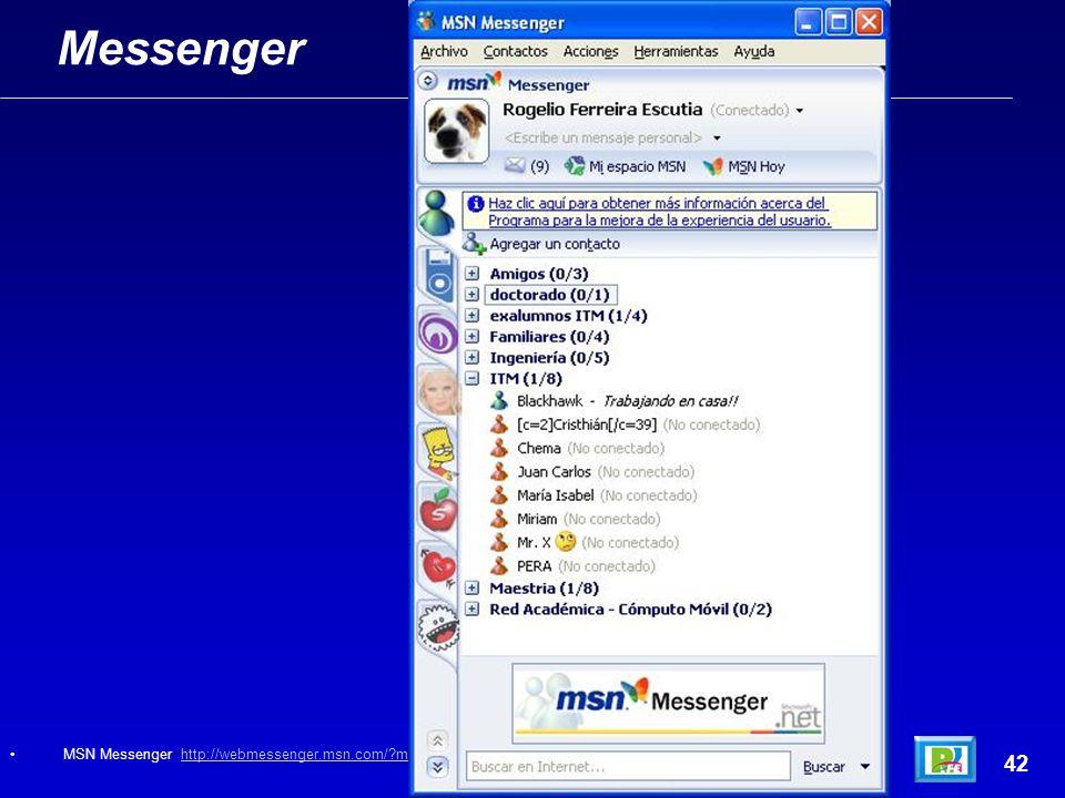 Messenger 42 MSN Messenger http://webmessenger.msn.com/?mkt=es-esaugust 2007http://webmessenger.msn.com/?mkt=es-esaugust