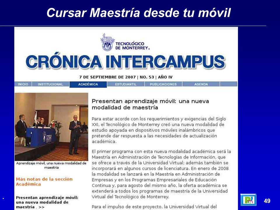 Cursar Maestría desde tu móvil 49 Crónica Intercampus, http://www.itesm.mx/cronicaintercampus/no_53/academica.html