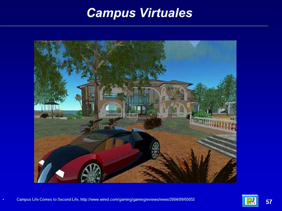 Campus Virtuales 57 Campus Life Comes to Second Life, http://www.wired.com/gaming/gamingreviews/news/2004/09/65052