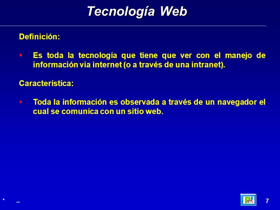 Definición: Es toda la tecnología que tiene que ver con el manejo de información via internet (o a través de una intranet).