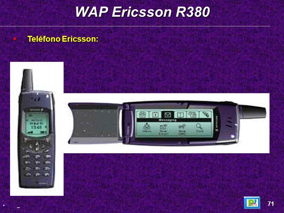 WAP 70 Ericsson WAP - http://www.ericsson.com/WAP/what/what.shtml - 21 de junio del 2001http://www.ericsson.com/WAP/what/what.shtml