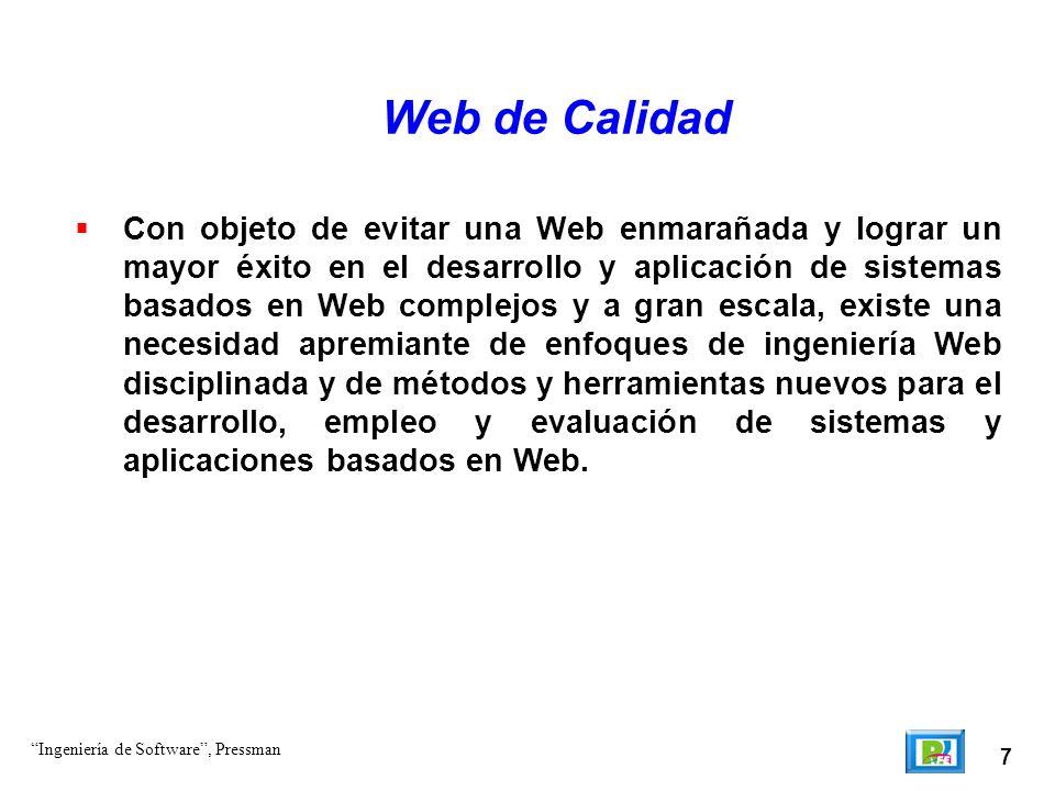 7 Web de Calidad Con objeto de evitar una Web enmarañada y lograr un mayor éxito en el desarrollo y aplicación de sistemas basados en Web complejos