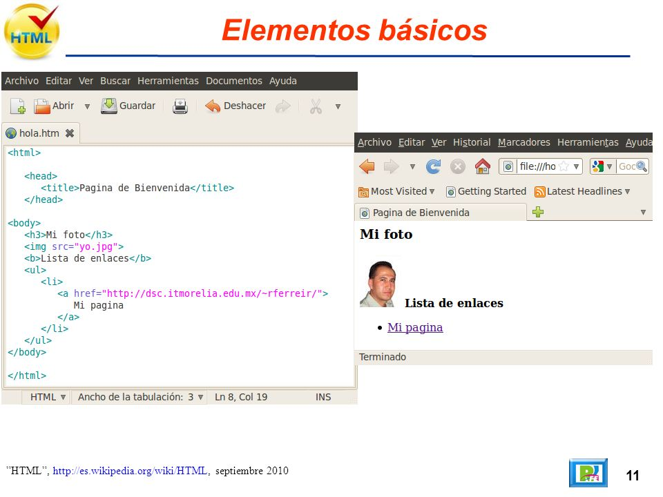 11 HTML, http://es.wikipedia.org/wiki/HTML, septiembre 2010 Elementos básicos