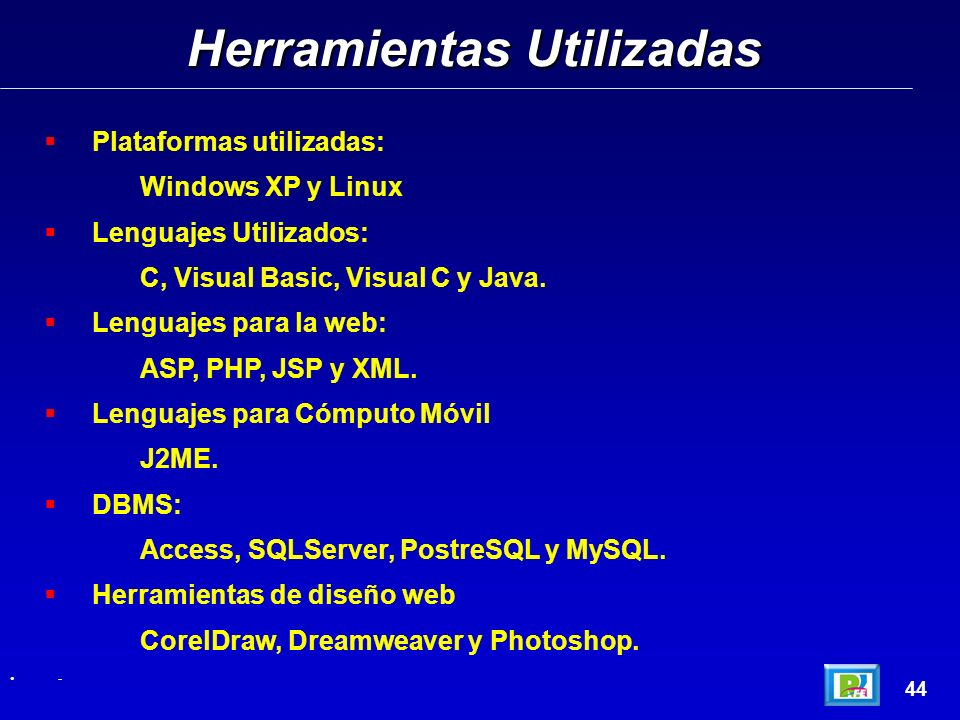 Herramientas Utilizadas 44 Plataformas utilizadas: Windows XP y Linux Lenguajes Utilizados: C, Visual Basic, Visual C y Java.