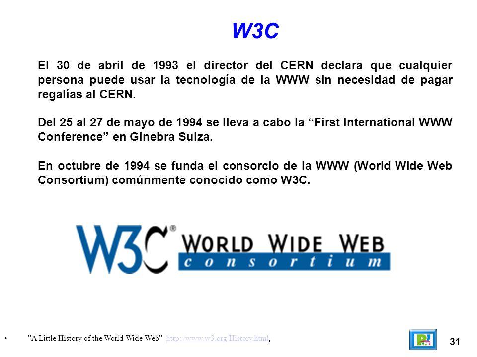 El 30 de abril de 1993 el director del CERN declara que cualquier persona puede usar la tecnología de la WWW sin necesidad de pagar regalías al CERN.